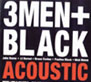 3MEN+Black  Acoustic CD Cover